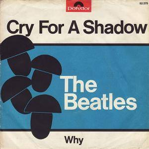 Cover - Beatles & Tony Sheridan, The: Cry For A Shadow