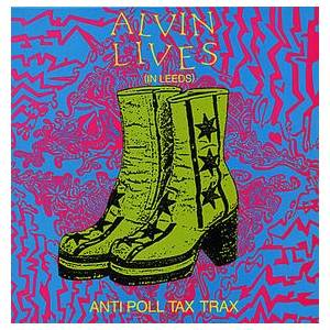 Cover - Lush: Alvin Lives ( In Leeds ) - Anti Poll Tax Trax