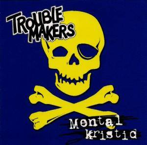 Cover - Troublemakers: Mental Kristid
