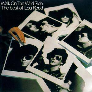 Lou Reed: Walk On The Wild Side - The Best Of Lou Reed - Cover