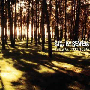 Cover - Six.By Seven: Way I Feel Today, The