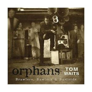 Tom Waits: Orphans (Brawlers, Bawlers & Bastards) - Cover