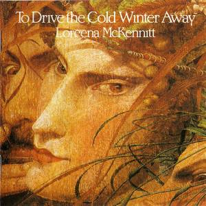 Cover - Loreena McKennitt: To Drive The Cold Winter Away