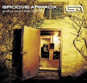 Groove Armada: Goodbye Country (Hello Nightclub) - Cover