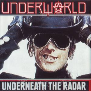 Underworld: Underneath The Radar - Cover