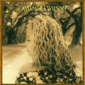 Cover - Cassandra Wilson: Belly Of The Sun