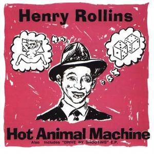 Henry Rollins: Hot Animal Machine... Plus - Cover