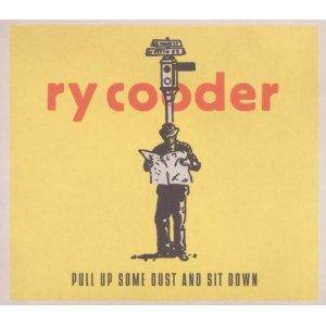 Ry Cooder: Pull Up Some Dust And Sit Down (CD) - Bild 1