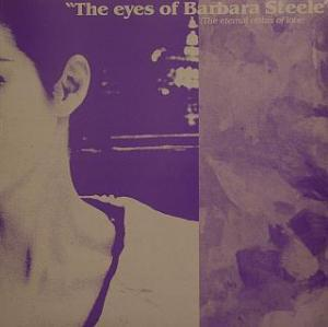 Eyes Of Barbara Steele (The Eternal Vistas Of Love), The - Cover