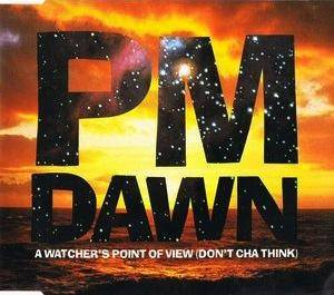 Cover - P.M. Dawn: Watchers's Point Of View (Don't Think Cha), A