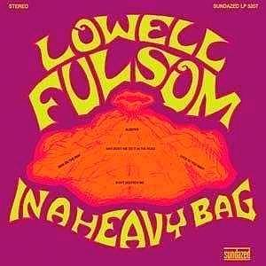 Cover - Lowell Fulsom: In A Heavy Bag