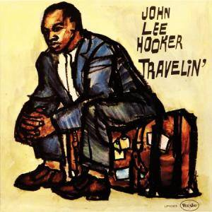 John Lee Hooker: Travelin' - Cover