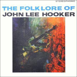 Cover - John Lee Hooker: Folk Lore Of John Lee Hooker, The