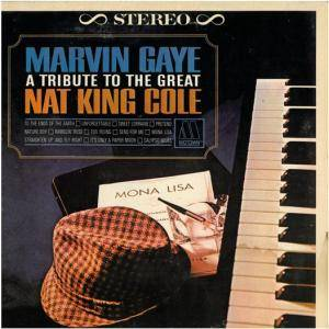 Cover - Marvin Gaye: Tribute To The Great Nat King Cole, A