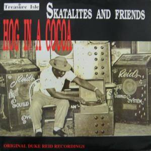 Cover - Eric Morris & Baba Brooks: Skatalites & Friends - Hog In A Cocoa
