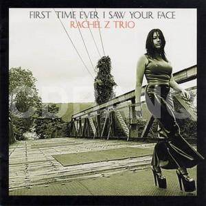 Cover - Rachel Z Trio: First Time Ever I Saw Your Face