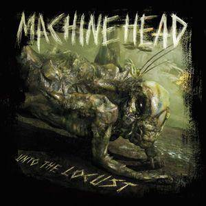 Machine Head: Unto The Locust - Cover