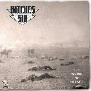 Cover - Bitches Sin: Sound Of Silence, The