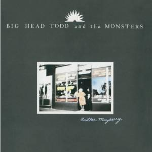 Cover - Big Head Todd & The Monsters: Another Mayberry