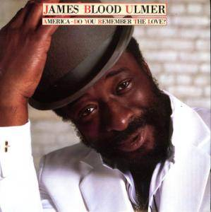 "Cover - James ""Blood"" Ulmer: America - Do You Remember The Love?"