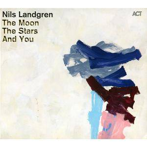 Nils Landgren: Moon, The Stars And You, The - Cover