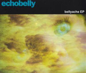 Cover - Echobelly: Bellyache EP
