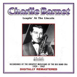 Cover - Charlie Barnet: Leapin' At The Lincoln