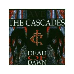 Cover - Cascades, The: Dead Of Dawn