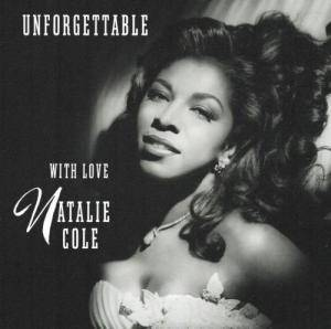 Natalie Cole: Unforgettable - With Love... - Cover