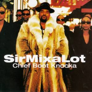 Cover - Sir Mix-A-Lot: Chief Boot Knocka