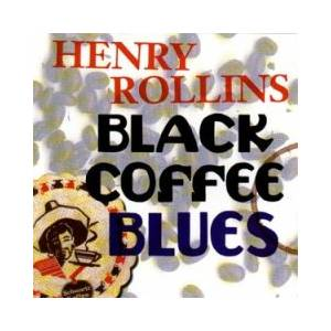 Cover - Henry Rollins: Black Coffee Blues