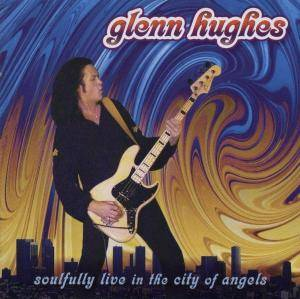 Glenn Hughes: Soulfully Live In The City Of Angels - Cover