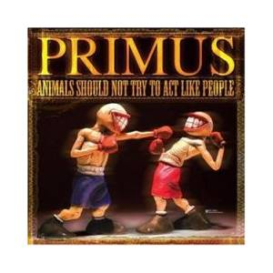 Primus: Animals Should Not Try To Act Like People - Cover
