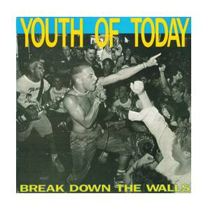 Youth Of Today: Break Down The Walls - Cover