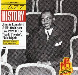 Cover - Jimmie Lunceford & His Orchestra: Live 1939 At The ''earle Theatre'', Philadelphia Plus Rare Material From 1944/1946