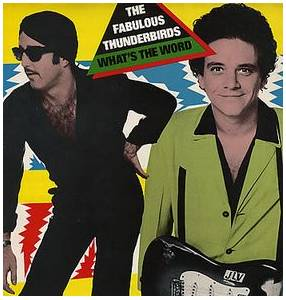 The Fabulous Thunderbirds: What's The Word (LP) - Bild 1