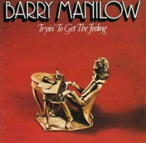 Barry Manilow: Tryin' To Get The Feeling - Cover