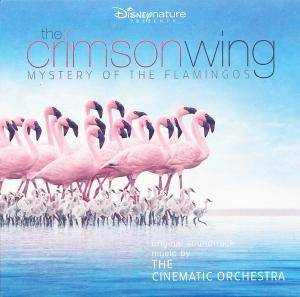 Cover - Cinematic Orchestra, The: Crimson Wing: Mystery Of The Flamingos, The