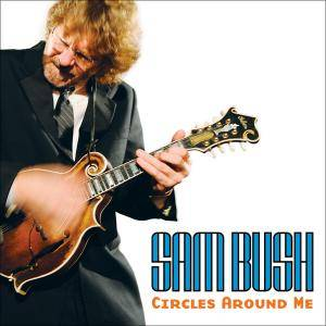 Cover - Sam Bush: Circles Around Me