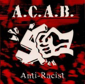 A.C.A.B.: Anti-Rascist - Cover