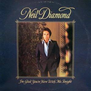 Neil Diamond: I'm Glad You're Here With Me Tonight - Cover