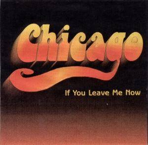Chicago: If You Leave Me Now - Cover