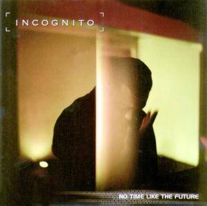 Cover - Incognito: No Time Like The Future