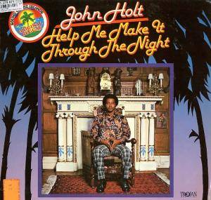 Cover - John Holt: Help Me Make It Through The Night
