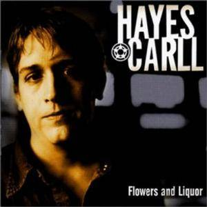 Cover - Hayes Carll: Flowers And Liquor