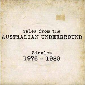 Tales From The Australian Underground: Singles 1976-1989 - Cover