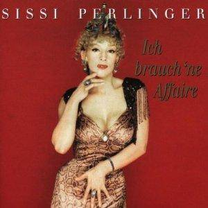 Cover - Sissi Perlinger: Ich Brauch 'ne Affaire