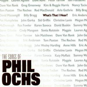 What's That I Hear? - The Songs Of Phil Ochs - Cover