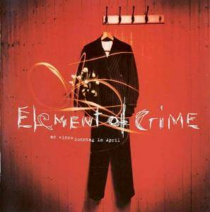 Cover - Element Of Crime: Einem Sonntag Im April, An