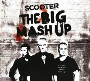 Scooter: Big Mash Up, The - Cover